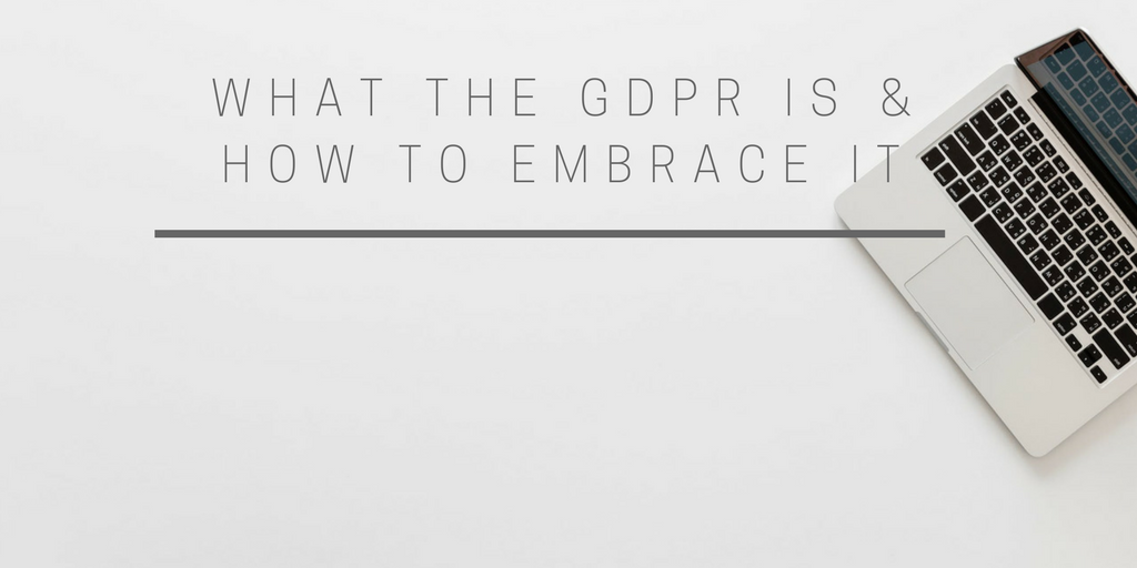What Is the GDPR and How to Embrace It