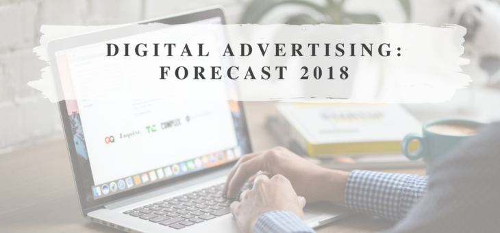 What to Expect from Online Advertising in 2018