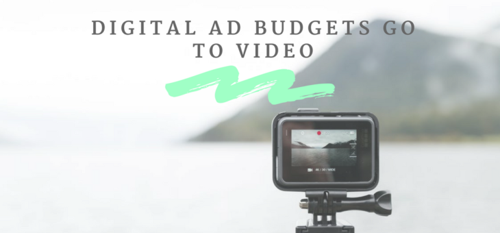 More than Half of Digital Ad Budgets Goes to Video